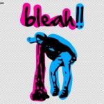 Bleah